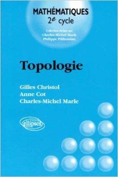 Topologie de Gilles Christol ,Anne Cot,Marle Charles Michel ( 1 février 1997 )