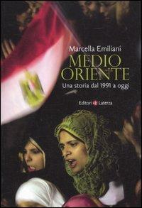 Medio Oriente. Una storia dal 1991 a oggi