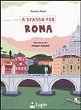 A spasso per Roma. Ediz. illustrata
