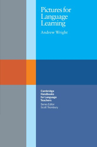 Pictures for Language Learning (Cambridge Handbooks for Language Teachers) por Andrew Wright