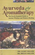 Ayurveda & Aromatherapy - The Earth Essential Guide to Ancient Wisdom and Modern Healing