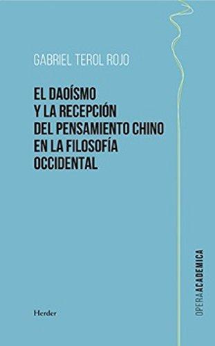 Daoísmo y la recepción del pensamiento chino en la filosofia occidental, El (Opera Académica) por Gabriel Terol Rojo