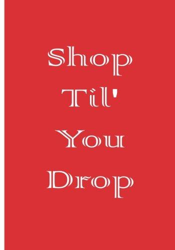 Shop Til' You Drop -