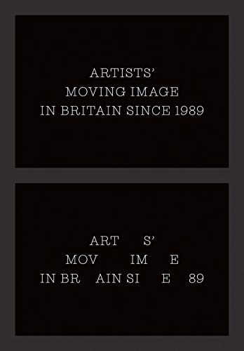 Artists` Moving Image in Britain Since 1989 (Paul Mellon Centre for Studies in British Art)