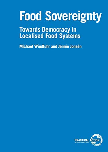 Food Sovereignty: Towards Democracy in Localized Food Systems (ITDG Working Papers) (Bücher Trade-in-programm)