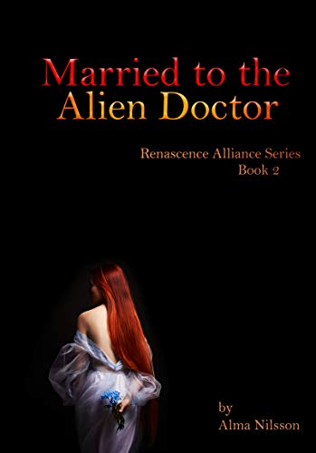 Married to the Alien Doctor: (Renascence Alliance Series Book 2)