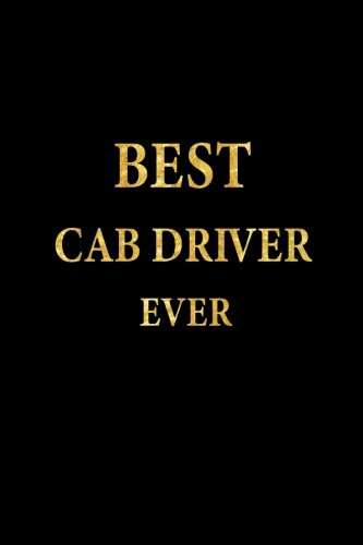 Best Cab Driver Ever: Lined Notebook, Gold Letters Cover, Diary, Journal, 6 x 9 in., 110 Lined Pages por J.S. Emory Notebooks