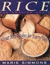 Rice: The Amazing Grain : Great Rice Dishes for Everyday by Marie Simmons (1991-11-02)