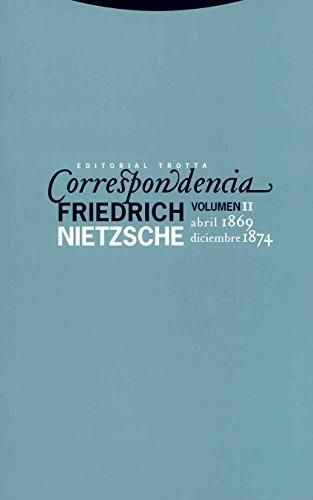 Correspondencia II (Abril 1869 - Diciembre 1874) (La Dicha de Enmudecer) por Friedrich Nietzsche