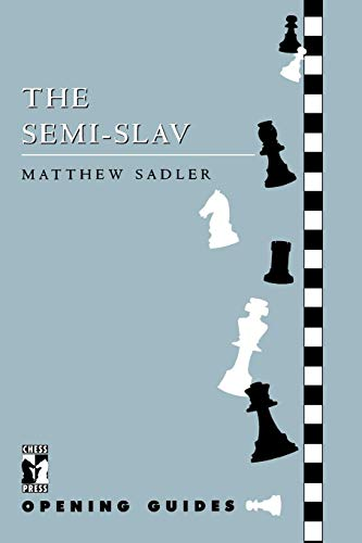 Semi-Slav (Chess Press Opening Guides) por Matthew Sadler