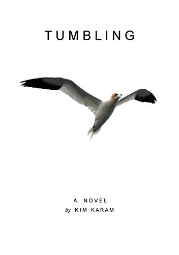Tumbling: A Novel eBook: Kim Karam: Amazon.co.uk: Kindle Store