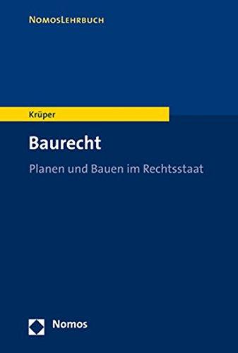 Baurecht: Planen und Bauen im Rechtsstaat (Nomoslehrbuch)