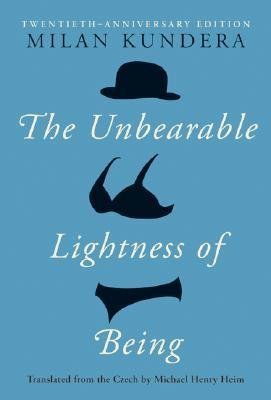 BY Kundera, Milan ( Author ) [{ The Unbearable Lightness of Being: Twentieth Anniversary Edition (Anniversary) By Kundera, Milan ( Author ) May - 04- 2004 ( Hardcover ) } ]