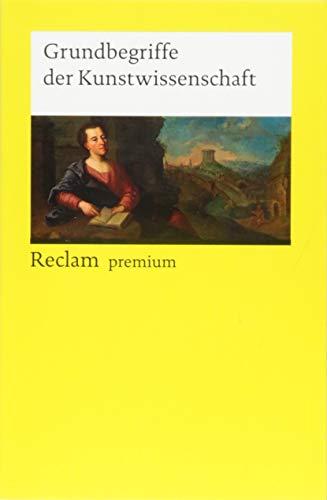 Grundbegriffe der Kunstwissenschaft (Reclams Universal-Bibliothek)