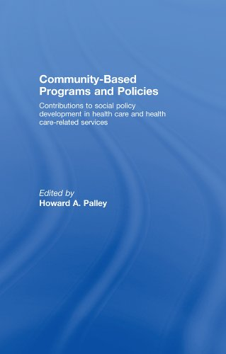 Community-Based Programs and Policies: Contributions to Social Policy Development in Health Care and Health Care-Related Services