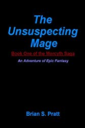 The Unsuspecting Mage: Book One Of The Morcyth Saga