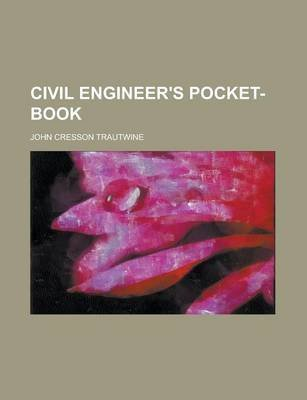 [(Civil Engineer's Pocket-Book)] [By (author) Jr. John Cresson Trautwine] published on (September, 2013) (Engineers Pocket Book)