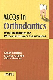 MCQS in Orthodontics with Explanations PG Dental Entrance Examination