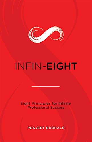INFIN-EIGHT: Eight Principles for Infinite Professional Success
