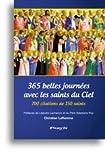 Telecharger Livres 365 belles journees avec les saints du Ciel 700 citations de 150 saints (PDF,EPUB,MOBI) gratuits en Francaise
