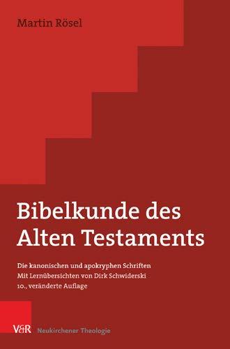 Bibelkunde des Alten Testaments: Die kanonischen und apokryphen Schriften - Mit Lernübersichten von Dirk Schwiderski