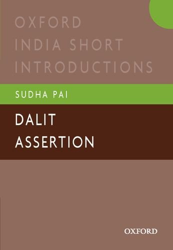 Dalit Assertion: Oxford India Short Introductions (Oxford India Short Introductions Series)