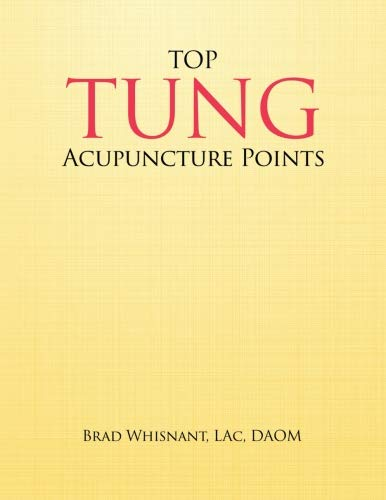 Top Tung Acupuncture Points: Clinical Handbook por Brad Whisnant