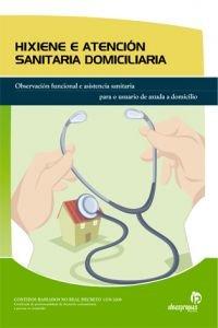 Hixiene e atención sanitaria domiciliaria: Observación funcional e asistencia sanitaria para o usuario de axuda a domicilio (Títulos en gallego)