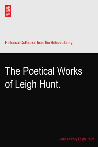 The Poetical Works of Leigh Hunt.