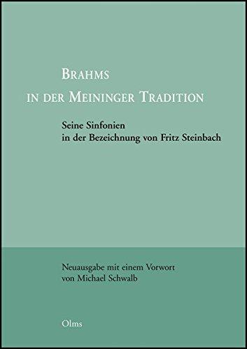 Brahms in der Meininger Tradition: Seine Sinfonien und Haydn-Variationen in der Bezeichnung von Fritz Steinbach. Herausgegeben von Walter Blume. Neu ... und Materialien zur Musikwissenschaft)