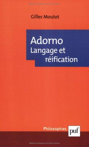 Adorno : Langage et réification
