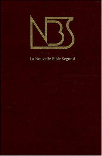 Nouvelle Bible Segond (NBS) : Ancien et Nouveau Testaments Sans notes, édition Luxe