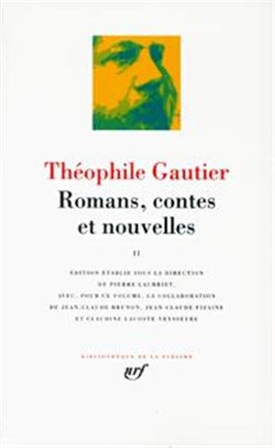 Theophile Gautier : Romans, contes et nouvelles, tome 1 (French Edition) Bibliotheque de la Pleiade