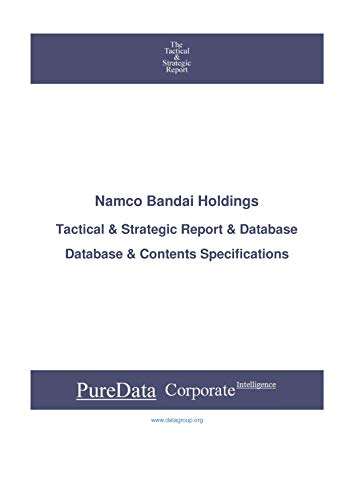 Namco Bandai Holdings: Tactical & Strategic Database Specifications - Frankfurt perspectives (Tactical & Strategic - Germany Book 5535) (English Edition)