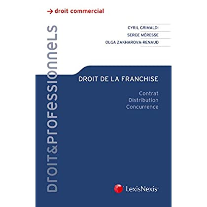 Droit de la franchise: Contrat, distribution, concurrence