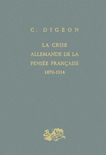 La Crise allemande de la pensée française, 1870-1914