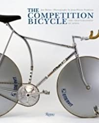 [(The Competition Bicycle: The Craftsmanship of Speed : A Photographic History)] [By (author) Jan Heine] published on (February, 2012)