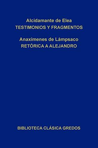 Testimonios y fragmentos. Retórica a Alejandro. (Biblioteca Clásica Gredos nº 341)