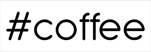 # Kaffee Hashtag Vinyl Aufkleber Aufkleber | Autos Trucks Vans SUV Windows Wände Tassen Laptops | Schwarz | 14cm | kcd2340 (Künstler-kaffee-tasse)