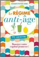 Le régime anti-âge. 70 recettes de Elizabeth Peyton-Jones ( 2011 )
