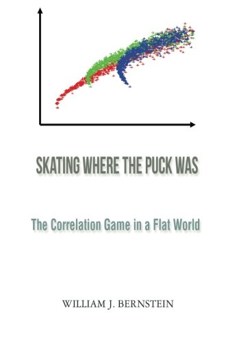 Skating Where the Puck Was (Investing for Adults) por William J. Bernstein