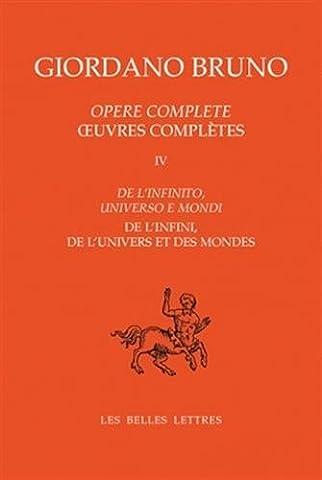 Œuvres complètes. Tome IV : De l'infini, de l'univers et des mondes: De l'infinito, universo e mondi