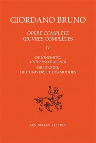 Opere Complete / Oeuvres Completes: De L'infinito, Universo E Mondi / De L'infini, De L'univers Et Des Mondes