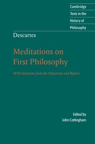Descartes: Meditations on First Philosophy Paperback: With Selections from the Objections and Replies (Cambridge Texts in the History of Philosophy) por Descartes
