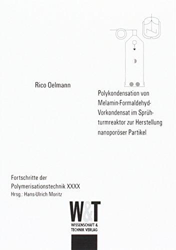 Polykondensation von Melamin-Formaldehyd-Vorkondensat im Sprühturmreaktor zur Herstellung nanoporöser Partikel (Fortschritte der Polymerisationstechnik)