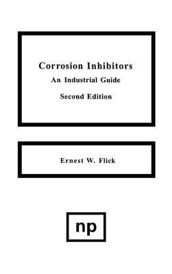 corrosion-inhibitors-an-industrial-guide-by-author-ernest-w-flick-published-on-january-1994