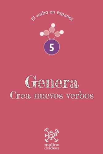 Genera. Crea nuevos verbos (El verbo en español nº 5) por Juan Nicolás Serra Patarino
