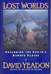 Lost Worlds: Exploring the Earth's Remote Places