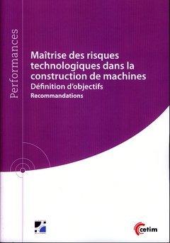 Maîtrise des risques technologiques dans la construction de machines : Définition d'objectifs : recommandations