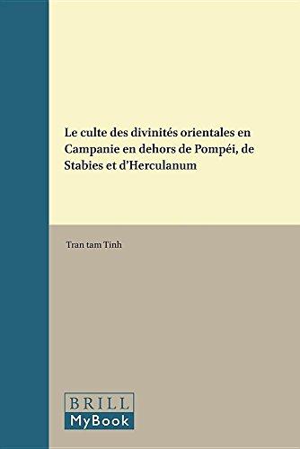 Le Culte Des Divinites Orientales En Campanie En Dehors De Pompei, De Stabies Et D'Herculanum